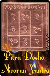 Pitra dosha nivaran copper yantra This Pitra Dosha Nivaran copper yantra is inscribed on copper and is energised with particular highly effective Rudra Mantras.  Pitra Dosha Nivaran copper yantra is critical to appease ancestors and useless forefathers who haven't attained Moksha. ..