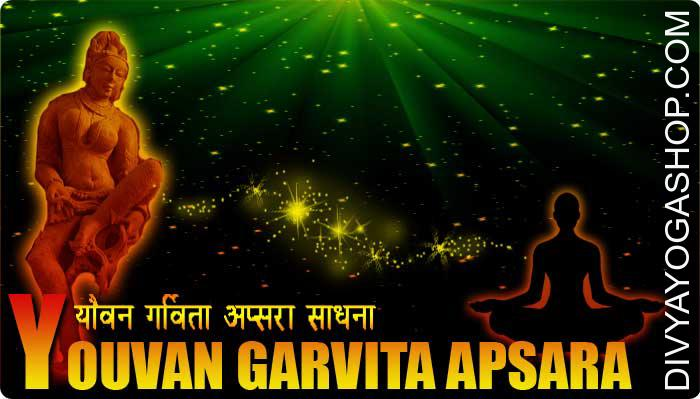Yauvan Gravita Apsara sadhana Yauwan Garveeta Apsara is extremely gorgeous and an enthralling personality. She never harm to her seeker. She lives in all ease and as well gives all comfort to her seeker. You would get relation with her as a lover..