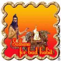 Sadhana for freedom from bad habit