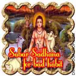 Sabar Sadhana for freedom from bad habit  Many small rituals have also been well-liked in India specifically from the times of Nath Yogis like Guru Gorakhnath who devised quite simple strategies and Mantras...