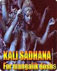 Mahakali sadhna for Manglik dosha This is normally a mahakali Shakti Sadhna for a Manglik person, who's finding it troublesome to get married...