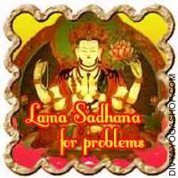 Lama Sadhana for riddance from problems