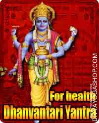 Dhanvantari yantra for health Dhanvantari (धनवंतरी) is an Avatar of Vishnu from the Hindu tradition. He seems in the Vedas and Puranas...