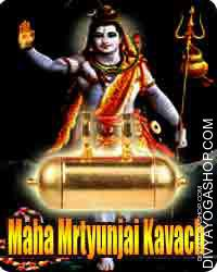 Mahamrtyunjai Kavach for health This Mahanrityunjai kavach​ is charged by 11000 Mahanrityunjai mantra. Mahanrityunjai kavach, the greater Death-Conquering kavach is devoted to Rudra as based in the Rig