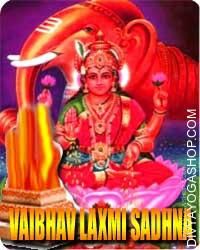Vaibhav lakshmi sadhana samagri This Vaibhav-lakshmi Sadhana Samagri has been energised by Vaibhav-lakshmi mantra. It is beneficial for wealth and prosperity, success in business or ant task...