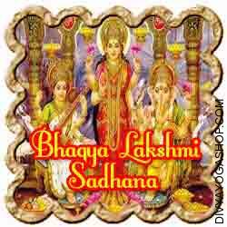 Bhagya Lakshmi Sadhana for luck This is a very powerful Sadhana for averting in poor health luck and welcoming good fortune into one's life. It's also of three days and can be started two days...
