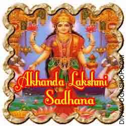 Akhanda Lakshmi Sadhana for prosperity It is a Sadhana for overall prosperity and for success of all materials wishes, like a wholesome physique, respect within the society, good wife, healthy youngsters, a big home, good bank steadiness and comforts...