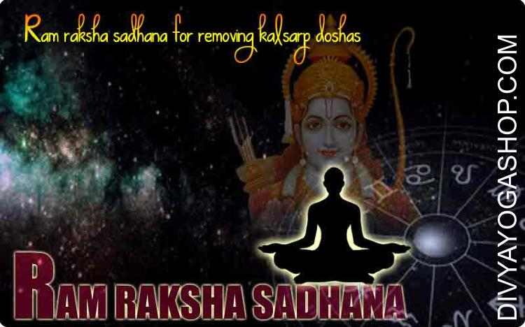 Ram raksha sadhana for kalsarpa A easy Ram raksha sadhana for those an individual identified by astrologers as having the Kaal Sarp Yoga of their horoscopes is given by me right here on this post. This Ram raksha sadhana is appropriate...