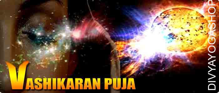 Vashikaran puja Vashikaran puja is a form of curse which allows you bring the someone you love in your life. At the same time in attracting and drawing your wished love in your life by vashikaran puja. .