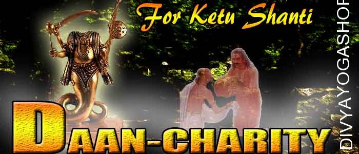 Daan (charity) for Ketu Graha shanti Donation to appease the Ketu. It is beneficial for Protection from accidents and surgeries, Removes unnecessary...