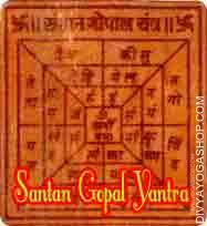 Santan Gopal Bhojapatra Yantra This  Siddha Santan Gopal Bhojpatra   Yantra charged by Gopal (Krishna) mantra. Santan Gopal Bhojpatra Yantra is very helpful for getting a child and a secure progeny...