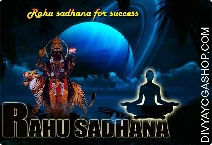 Rahu sadhana Rahu sadhana or the Dragon's Head sadhana is dedicated to planet Rahu. Grah Shanti Rahu sadhana is beneficial for these, having malefic Rahu or wrongly positioned Rahu as per the kundli. Here is list of issues related to Rahu..
