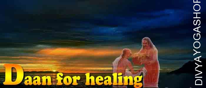 Daan (charity) for Healing chronic diseases ​Donation to appease the Dhanvantri. It is beneficial for Recovering from Physical/Mental problems, Solving severe diseases...