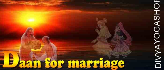 Daan (charity) for Success in marriage ​Donation to appease Mata Katyayani devi (6th Form of Maa Durga). It is beneficial for Removing Obstacles in marriage...
