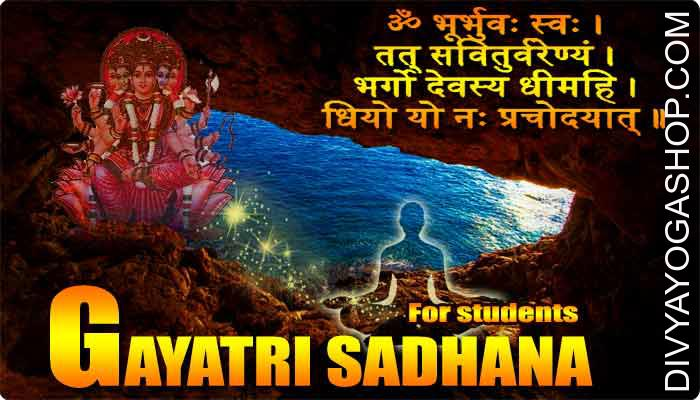 Gayatri Sadhana for Students A particular type of Gayatri sadhana worship for Students is what I'm giving on this post. The Gayatri sadhana is one such potent sadhana which illuminates the mind and makes it sharp and brilliant...