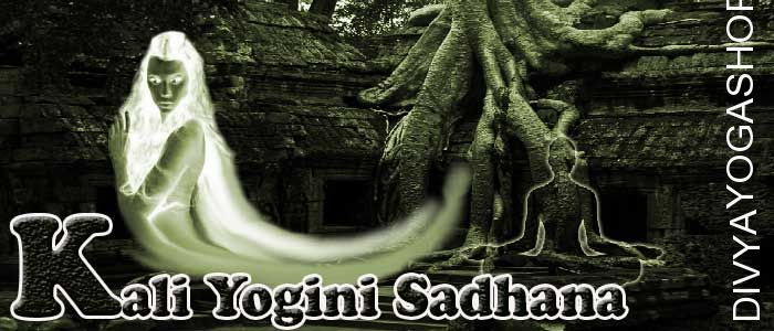 Kali yogini sadhana Kali yogini is one of from 64 yogini. She has supernatural abilities also she represent one of tantra from 64 tantras...