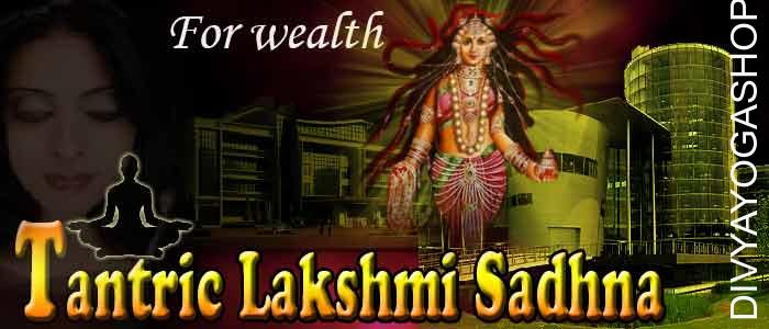Tantric lakshmi sadhana Tantra is advance mathods to invoke goddess lakshmi. This sadhana is more beneficial for everyone and specially for business man to create wealth power. This sadhana is disclosed all kind of blockage on shop/ business.