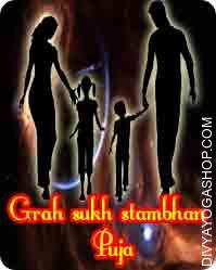 Grah-sukh stambhan mukti puja This Grah-Sukha Stambhan special Puja is give knowledge, success and fulfilment. This Grah-Sukha Stambhan special Puja keeping peace in the family...