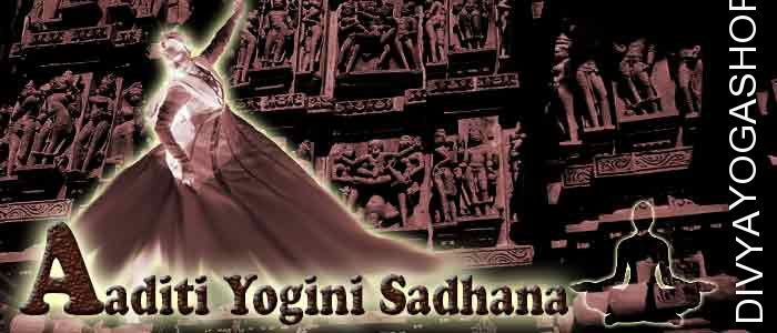 Aditi yogini sadhana Aditi yogini is one of from 64 yogini. She has supernatural abilities. Aditi represent one of tantra from 64 tantras. By doing...