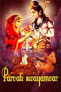 Parvati Swayamvara Puja Parvati Swayamvara Puja Dedicated to Goddess Parvati and Lord Shiv. The divine mother took the incarnation of Goddess Parvati in an effort to get married to Lord Shiva...