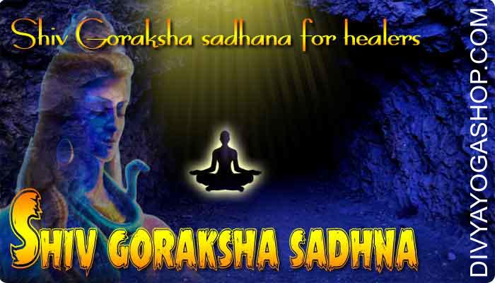 Shiv Goraksha sadhana for healers It is the perfect Shiv goraksha sadhana for all those engaged in the subject of healing, reiki healer, pranik healer, astrology, future predictions, palmistry, numerology, face reading, tarot, soothsaying, ramal shastra ..