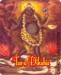 Tara Diksha It is said that a Sadhak who has achieved the Siddhi of Goddess Tara is gifted with all kind of materials.  Tara is likely one of the most benevolent of the ten divine forms of Goddess Shakti, referred to as the Mahavidyas...