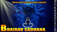 Bhairav sabar Sadhana for weaken opposition