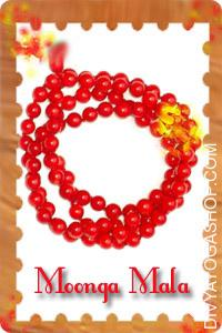 Moonga mala This Moonga (Coral) mala charged by mangal mantra. Moonga (Coral) is beneficial in diseases associated with blood impurity. Coral is used throughout Sadhana or Worship of Lord Ganesh, Hanuman, Lakshmi and Mars Planet. ...