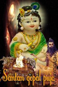 Santana Gopal Puja Child are nature's gift for the happiness of a family. When a local is devoid of a child, the life becomes hell. The peace of thoughts regardless of having all comforts of life or in any other case becomes upset if there is no child or any concern out of the couple...
