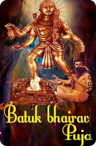 Batuk Bhairav Puja Worship of Lord Bhairon could be very useful to win over your enemies, success and all materialistic comforts. It is very simple to please lord Bhairav by doing normal worship daily. Coconut, Flowers, Sindoor, Mustard oil, black til and so forth are offered to the God and the following mantra is chanted with devotion to get God's Blessings...