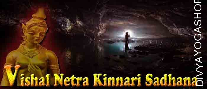 Vishal Netra Kinnari sadhana Vishal Netra kinnari is well-known for the heavenly and charming beauty. She is blessed with the ability of changing her looks...