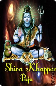 Shiva Khappar Puja This Shiva Khappar puja worshiped by Ravana also. Which changed the life of Ravan.  By worshiped this Khappar puja ravana was obtained wealth and knowledge...