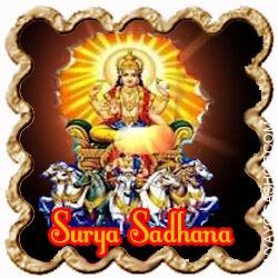 Sun Sadhana for fame, health and Happiness The Sadhana of Sun is specially good for curing problems associated to the eyes. It's by means of the sun that one is in direct contact with nature..