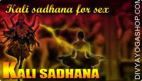 Kali sadhana for sex life