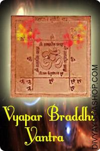 Vyapar Vraddhi Yantra This Vyapar Braddhi Yantra charged by  Vaibhav Lakshmi mantra. Vyapar Braddhi Yantra is extraordinarily helpful in increase of sales, turnover and earnings in business or profession. ...