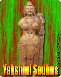 Yakshini sadhana for wealth and prosperity This Yakshini sadhana is one other sadhana to achieve success by means of mystic...