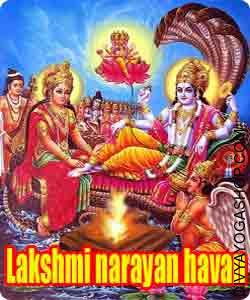 Lakshmi-narayan jaap havan Lakshmi Narayan Pooja is carried out for prosperity, materials abundance, and religious prosperity...
