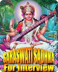 Saraswati sadhana for Success in Interview To get success in interviews and to clear the hurdles of other competitors is the main motive of this Saraswati sadhana..