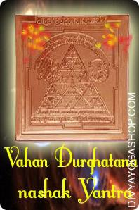 Vahan Durghatana Nashak copper Yantra This  Siddha Vahan Durghatana Nashak Yantra charged by   Mahamrtyunjaya  mantra.   Vahan Durghatana Nashak Yantra is very highly effective Yantra to get protection from accidents/mishaps. ...