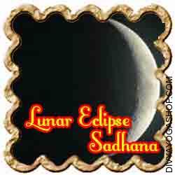 Sadhana on Lunar Eclipse for family problems If an individual accomplishes this ritual in the course of the eclipse then he becomes freed from all family problems. It is the finest ritual for a lunar eclipse....
