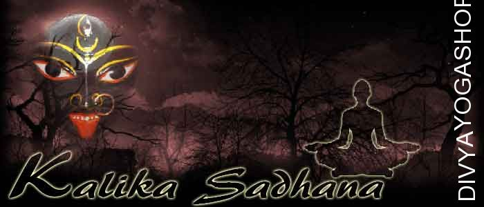 Kalika sadhana for husband This is powerful Kalika sadhana which is suitable for a female who would like to be a focus for her husband and make him away