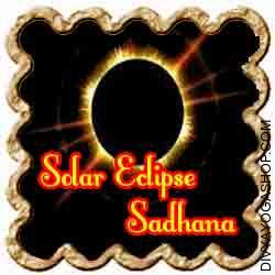 Solar Eclipse Sadhana for  wish Fulfilment Man has a particular relation with sun. A Solar eclipse is not only a natural phenomenon rather it represents a very highly effective period for fulfilment in Sadhana. ...