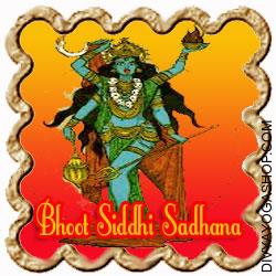 Bhoot Siddhi Sadhana for Riddance from Evil Resulting from some misconceptions the atypical man shivers on the mention of the word ghost. This is chiefly because of the fearful image created in the thoughts of the populace by unscrupulous...