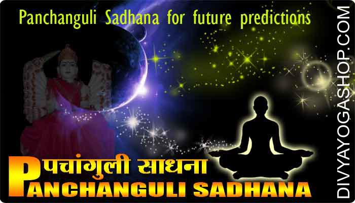 Panchanguli Sadhana for future predictions Even the Western astrologer Cheiro had mastered Panchanguli Sadhana by the virtue of which he could make completely correct predictions. He had come to India to grasp this Sadhana and it is due to this knowledge gained by him that his books are considered so authentic. ...