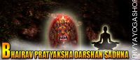 Bhairav Pratyaksh Darshan Sadhana for wishes
