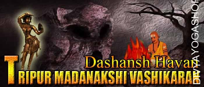 Tripur madanakshi vashikaran dashansha havan If person is performing Tripur madanakshi vashikaran sadhana and unable to do havan after sadhana. The Divyayogashop...