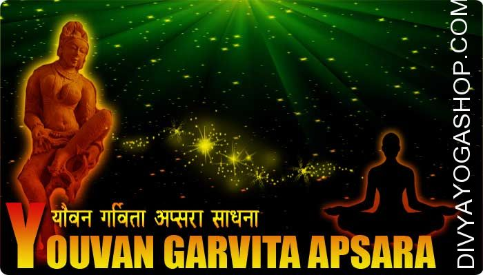Yauvan Gravita Apsara sadhana for attraction