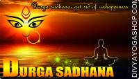 Durga sadhana to get rid of unhappiness