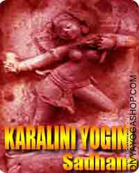 Karalini Yogini Sadhna for all wishes