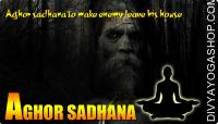 Aghor sadhana to make enemy leave his house